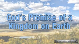 God's Promise of a Kingdom on Earth Video Post