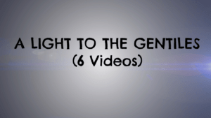 A light to the Gentiles - 6 Part Video Bible Study Series