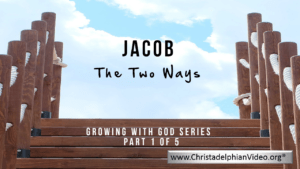 Jacob - Growing With God - 5 Part Bible Study