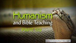 Humanism and Bible Teaching 3 Part Video Bible Study Series