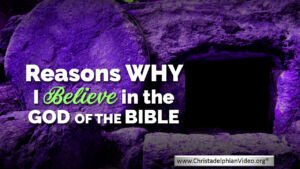 Reasons why I believe in the God of the Bible: New Video Release