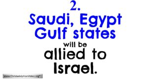 2  Saudi, Egypt Gulf States will be allied to Israel: End time Bible Prophecy Video post