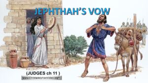 JEPHTHAH'S VOW! What actually happened - Did he sacrifice his Daughter? - Video post