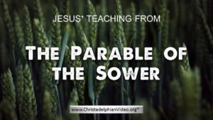 Jesus' Teaching From The Parable of The Sower Matt 13: v1 9 New Bible Truth Video Release