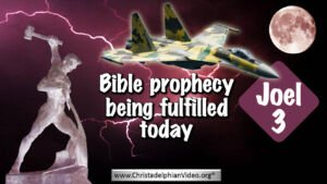 Joel 3: Bible Prophecy being fulfilled Today? Video Post