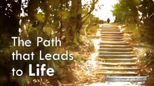 The Path That Leads To Life - Video post
