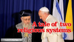 'A Tale Of Two Religious Systems'( with on screen Farsi Text Translation) -The Christadelphian Watchman
