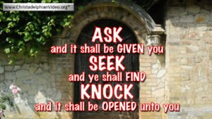 Jesus Said – Ask, and it shall be given you; seek and ye shall find Video Post