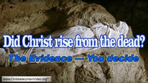 Did Christ Really Rise from the Dead? The Evidence - you decide - Video post