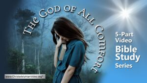 The God Of All Comfort 5 Part Video Bible Study Series