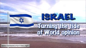 Prelude to the Battle of Armageddon! -Israel: Turning the tide of World Opinion - New Video Release