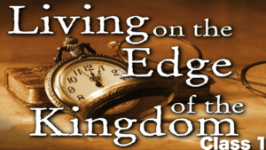 Living on the Edge of the Kingdom - 4 part series 2018 New Video Release