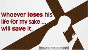 Jesus Said – …whosoever shall lose his life for my sake and the gospel's, the same shall save it - Video Post