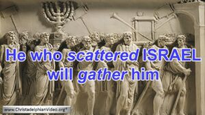 HE THAT SCATTERED ISRAEL WILL GATHER HIM (From the Archives) New Video Release