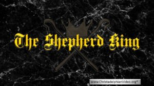The Shepherd King - (2 Videos)