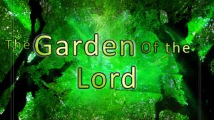 The Garden Of The Lord - Spiritual Song - New Video Release