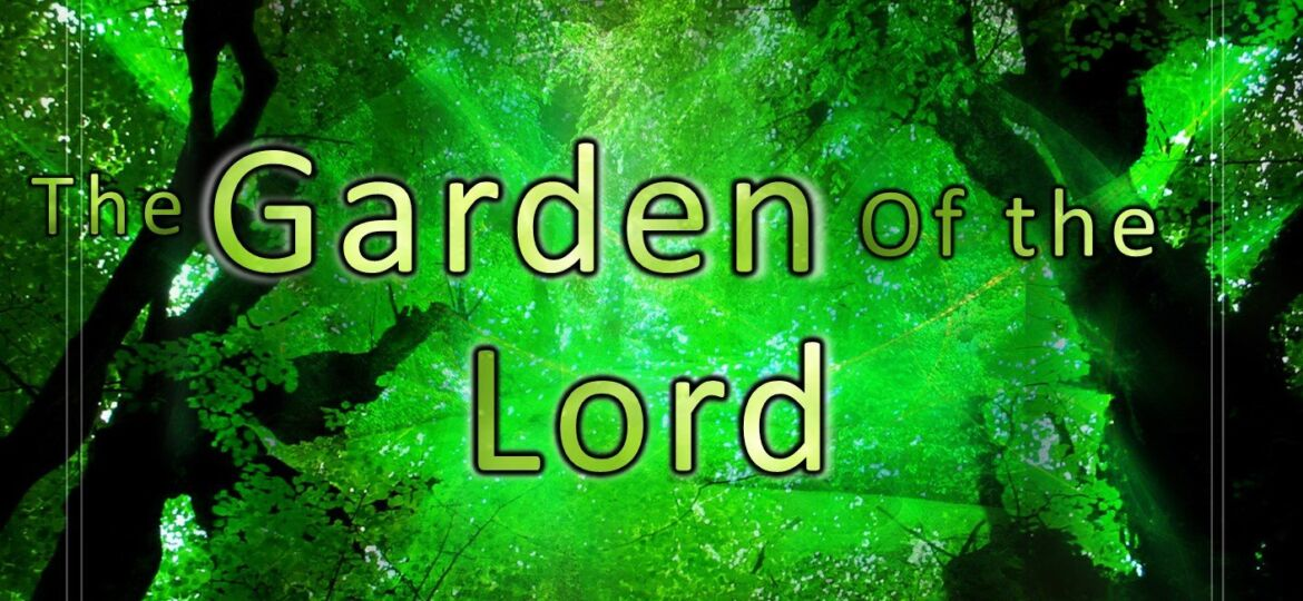 Class 1 - The Garden of the LORD - 2017 Version - for CDVideo