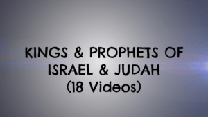 The Kings And Prophets of Israel and Judah - School of the Prophets (18 Videos)