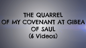 The Quarrel of my Covenant at Gibea of Saul: 6 Pt series