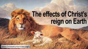 The Effects of Christs Reign on Earth Video Post