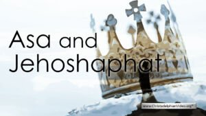 Asa and Jehoshaphat - Video post