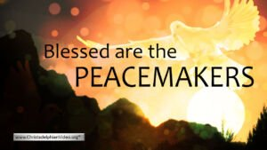 Blessed are the Peace Makers Video Post