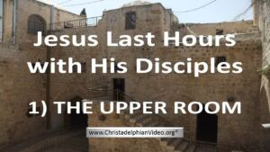 Jesus Last Hours with his Disciples - 4 Part Video Study Series