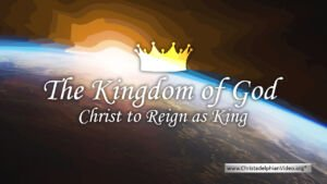 BASIC BIBLE PRINCIPLES: THE KINGDOM OF GOD
