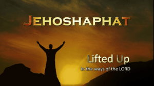 Jehoshaphat Class 1 - Yahweh is with you while ye be with him