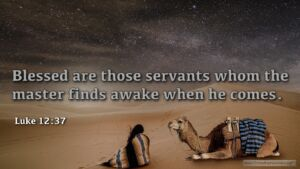 "Thought for January 17th. ""BLESSED ARE THOSE … WHOM THE MASTER FINDS AWAKE WHEN HE COMES"""