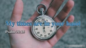 "Thought for January 14th. ""MY TIMES ARE IN YOUR HAND"""