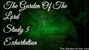 The Garden Of The Lord Class 5   'Exhortation'