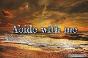 Abide With Me - The meaning behind this hymn.