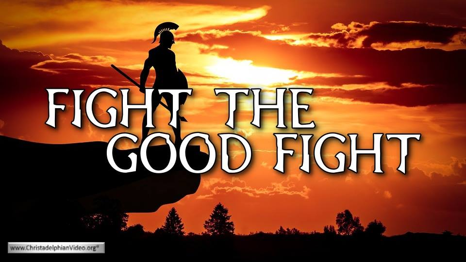 Bible Truth & Prophecy | 'Fight The Good Fight'