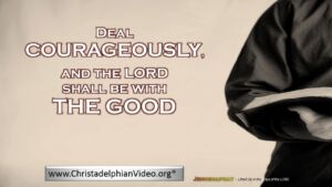 Jehoshaphat Class 3 - Deal Courageously and the LORD shall be with the Good