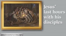 Jesus Last Hours with his Disciples - 4 Videos