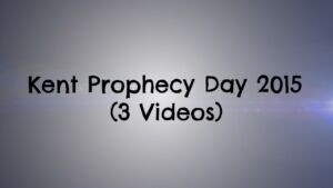 Kent Bible Prophecy Day 2015 Videos