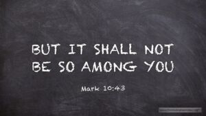 "Thought for February 14th. ""BUT IT SHALL NOT BE SO AMONG YOU"""