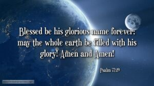 """Thought for February 9th. """"MAY THE WHOLE EARTH BE FILLED WITH …"""""""