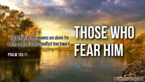 """Thought for February 27th. """"…. ON THOSE WHO FEAR HIM"""""""