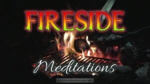 Fireside Meditations - #1: 2 Cor  2: 1-1