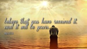 "Thought for February 15th. ""BELIEVE THAT YOU HAVE RECEIVED …"""