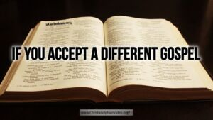 "Thought for March 8th. ""IF YOU ACCEPT A DIFFERENT GOSPEL"""
