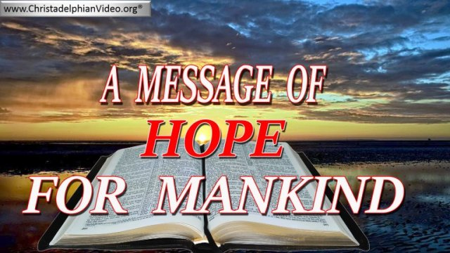 A Message of Hope for Mankind