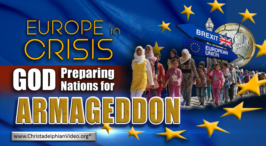 Video: Europe In Crisis! The Nations are being prepared for Armageddon.