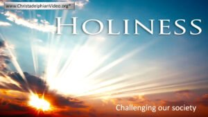 Holiness to God: Challenging Our Society