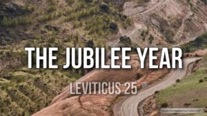 Thought for March 17th. GOD'S PRINCIPLES – THE JUBILEE YEAR