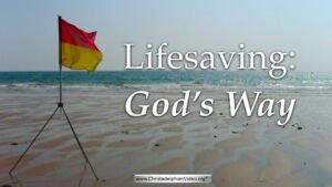 Lifesaving! - God's way -