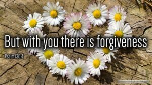 "Thought for March 15th. ""BUT WITH YOU THERE IS FORGIVENESS"""