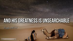 "Thought for March 21st. ""HIS GREATNESS IS UNSEARCHABLE"""